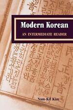 Modern Korean : An Intermediate Reader by Nam-Kil Kim (2000, Hardcover)