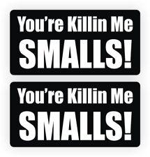 Youre Killin Me Smalls Hard Hat Stickers | Motorcycle Helmet Decals Funny Labels