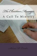 The Christian Manager: A Call to Ministry by Linder, MR Shane P. -Paperback
