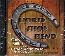 Horse Shoe Bend ~ Curly Miller & Carole Anne Rose ~ Folk ~ CD Album ~ New