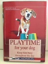 Playtime For Your Dog Christina Sondermann Hardcover 2006 Cadmos