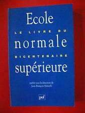 ENS ULM ECOLE NORMALE SUPERIEURE HISTOIRE SIRINELLI BICENTENAIRE +++