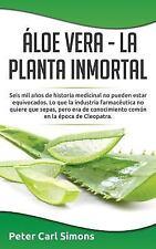 Áloe Vera - la Planta Inmortal : Seis Mil años de Historia Medicinal No...
