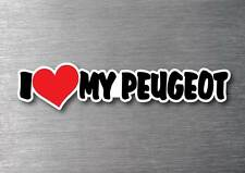 I Love My Peugeot sticker quality 7 year water & fade proof vinyl laptop car