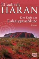 Der Duft der Eukalyptusblüte von Elizabeth Haran (2011, Taschenbuch) #s15
