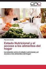 Estado Nutricional y el acceso a los alimentos del hogar: La relación entre el e