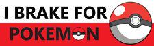 Pokemon GO Vinyl Decal Sticker - I Brake for Pokemon