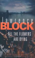 All The Flowers Are Dying,Lawrence Block