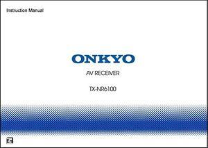 Onkyo TX-NR6100 AV Receiver Owner's Manual - Operating Instructions - Full Color