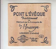 Etiquette de Fromage Bois  Pont l'Evêque la Houssaye  Calvados N°14