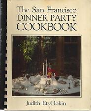 *THE SAN FRANCISCO DINNER PARTY COOK BOOK 1982 *JUDITH ETS-HOKIN *CA RECIPES