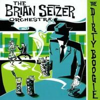 Brian Setzer Orchestra - The Dirty Boogi (NEW CD)