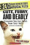 Cute, Furry, and Deadly: Diseases You Can Catch from Your Pet! (247: S-ExLibrary
