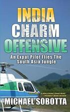 India Charm Offensive: An Expat Pilot Flies The, Sobotta, Michael,,