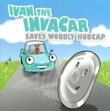 Ivan the Invacar Saves Wobbly Hubcap (children's picture book)