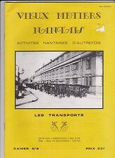 VIEUX METIERS NANTAIS   N° 6   LES TRANSPORTS  1985