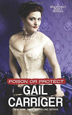 Carriger Gail-Poison Or Protect BOOK NEUF