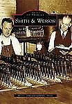 Smith & Wesson (MA) (Images of America)