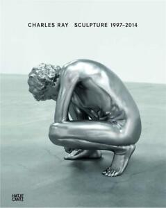 Charles Ray: Sculpture 1997-2014 - NON-MINT