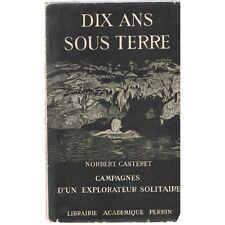 DIX ANS SOUS TERRE par Norbert CASTERET Préface E.-A. MARTEL Les PYRÉNÉES 1942