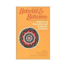 Betwixt and Between: Patterns of Masculine and Feminine Initiation (Paperback or