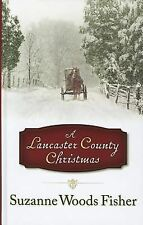 A Lancaster County Christmas by Suzanne Woods Fisher (2011, Hardcover