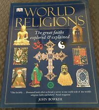 World Religions; The Great Faiths Explored and Explained