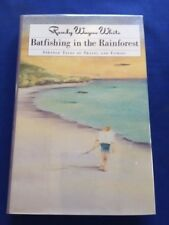 BATFISHING IN THE RAIN FOREST - FIRST EDITION BY RANDY WAYNE WHITE