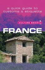 CULTURE SMART A QUICK GUIDE TO CUSTOMS AND ETIQUETTE FRANCE PARIS FRENCH EUROPE