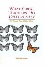 What Great Teachers Do Differently : 14 Things That Matter Most by Todd Whitaker
