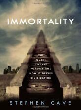 Immortality: The Quest to Live Forever and How It