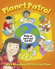 Planet Patrol A Book About Global Warming by Mick Manning 9781445102733