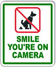 Smile Youre On Camera Outdoor Sign Signage No Dog Poop Poo Wast Clean Up After