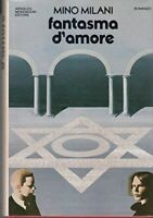 Fantasma d'amore - Mino Milani - 1 EDIZIONE OMNIBUS MONDADORI, 1977