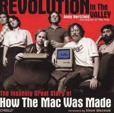 Revolution in the Valley : The Insanely Great Story of How the Mac Was Made by A