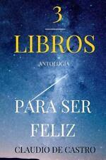 Antología de Best Sellers: 3 Libros para Ser FELIZ : Olvidando Las Penas by...