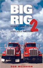 NEW Big Rig Two: More Comic Tales from a Long Haul Trucker by Don McTavish