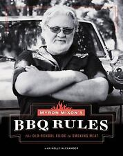 Myron Mixon's BBQ Rules: The Old-School Guide to Smoking Meat (HC, 2016) NEW