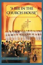 A Bee in the Church House : A Child of the King by G. C. O. T. K....