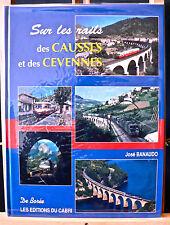 Sur les Rails des Causses et des Cévennes - José Banaudo - Eds. Du Cabri - 2000