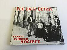 The Last Detail Street Corner Society  NR MINT CD DIGIPAK 0609722864688