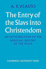 The Entry of the Slavs into Christendom: An Introduction to the Medieval History
