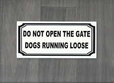 Do not open gate, dogs running loose.  Plastic Indoor / Outdoor Sign.  (DS-12)