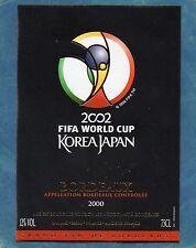 BORDEAUX ETIQUETTE VIN 2000 CUVEE FIFA WOLD CUP KOREAN JAPAN 2002 75 CL§15/08§