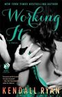 NEW Working It: A Love by Design Novel by Kendall Ryan