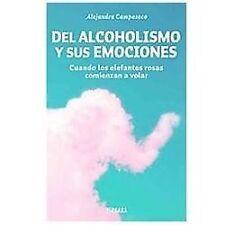 Del alcoholismo y sus emociones (Spanish Edition) by Alejandra Camposeco