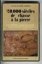 """Jacques DEBU-BRIDEL : 20.000 SIECLES DE CHASSE A LA PIERRE """" France-Empire """""""