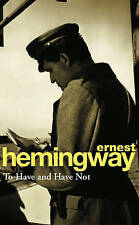 To Have and Have Not by Ernest Hemingway (Paperback, 1994)