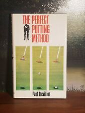 The Perfect Putting Method by Paul Trevillion - Inventor of the Spilt Hand Grip