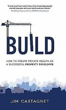 Build: How to Create Private Wealth as a Successful Property Developer (Hardback